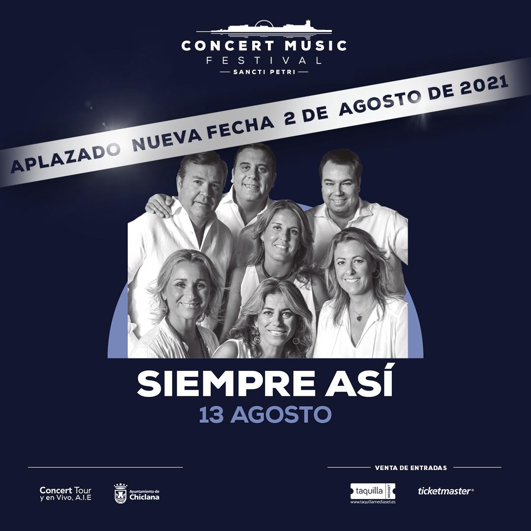 El concierto que Siempre Así tenía previsto para este verano en la III Edición del Concert Music Festival se aplaza al 2 de agosto de 2021.