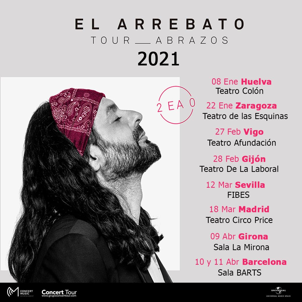Nuevas fechas confirmadas de El Arrebato en 2021 para los conciertos aplazados de su Tour Abrazos: Vigo, Gijón, Sevilla, Madrid, Girona y Barcelona
