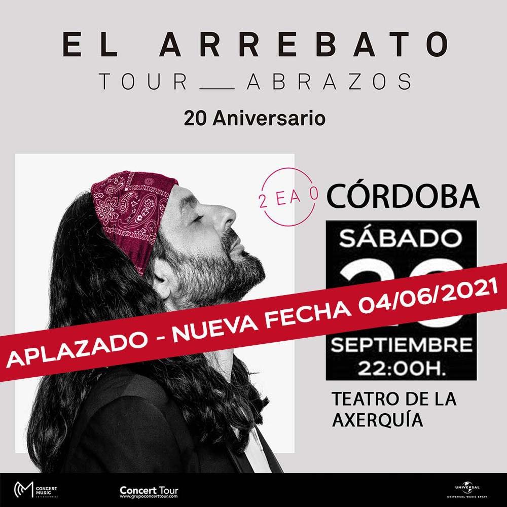 Aplazado al próximo año el concierto que El Arrebato tenía previsto en Córdoba el 26 de septiembre de 2020. Nueva fecha 4 de junio de 2021 en el Gran Teatro