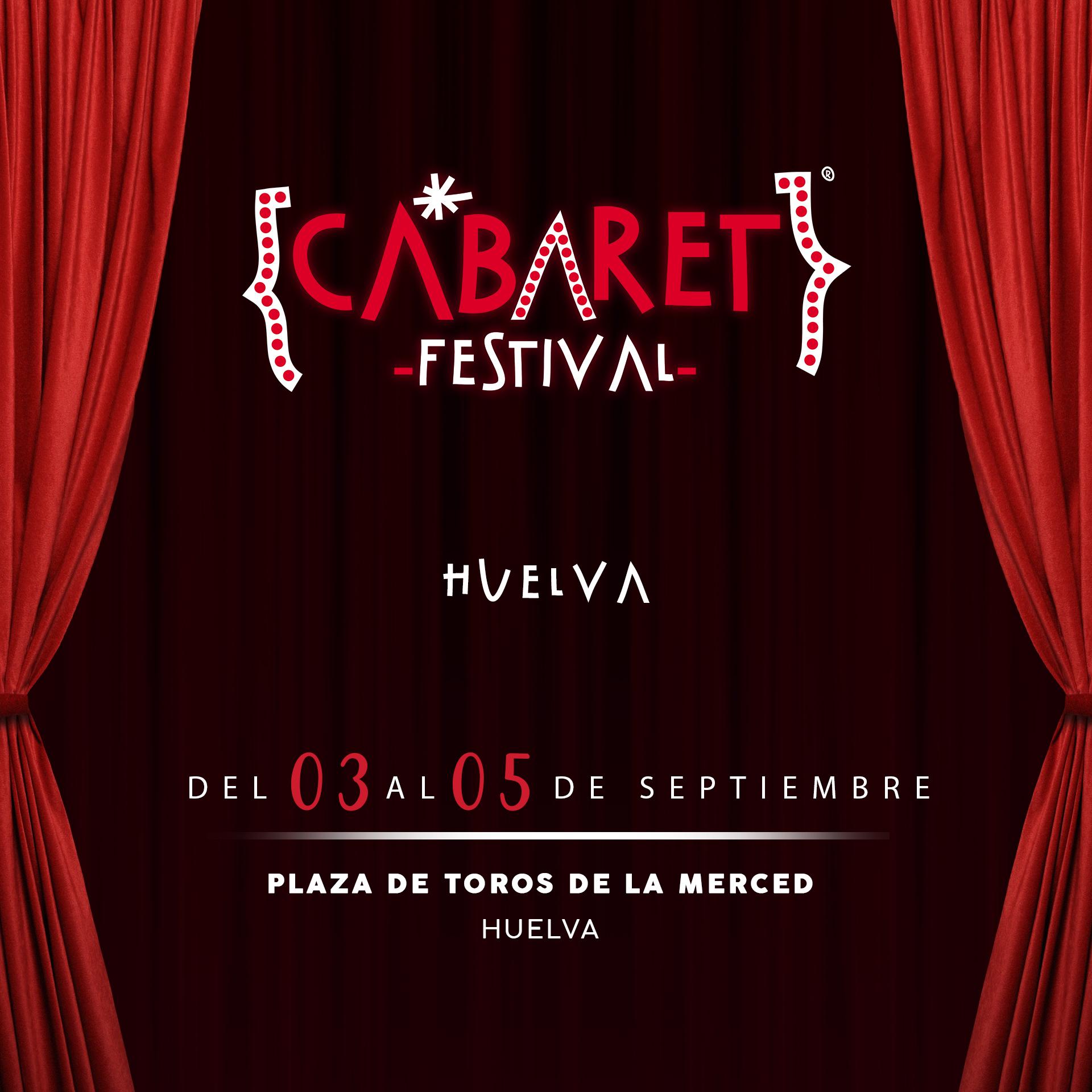 Cabaret Festival llega a la Plaza De Toros De La Merced de Huelva