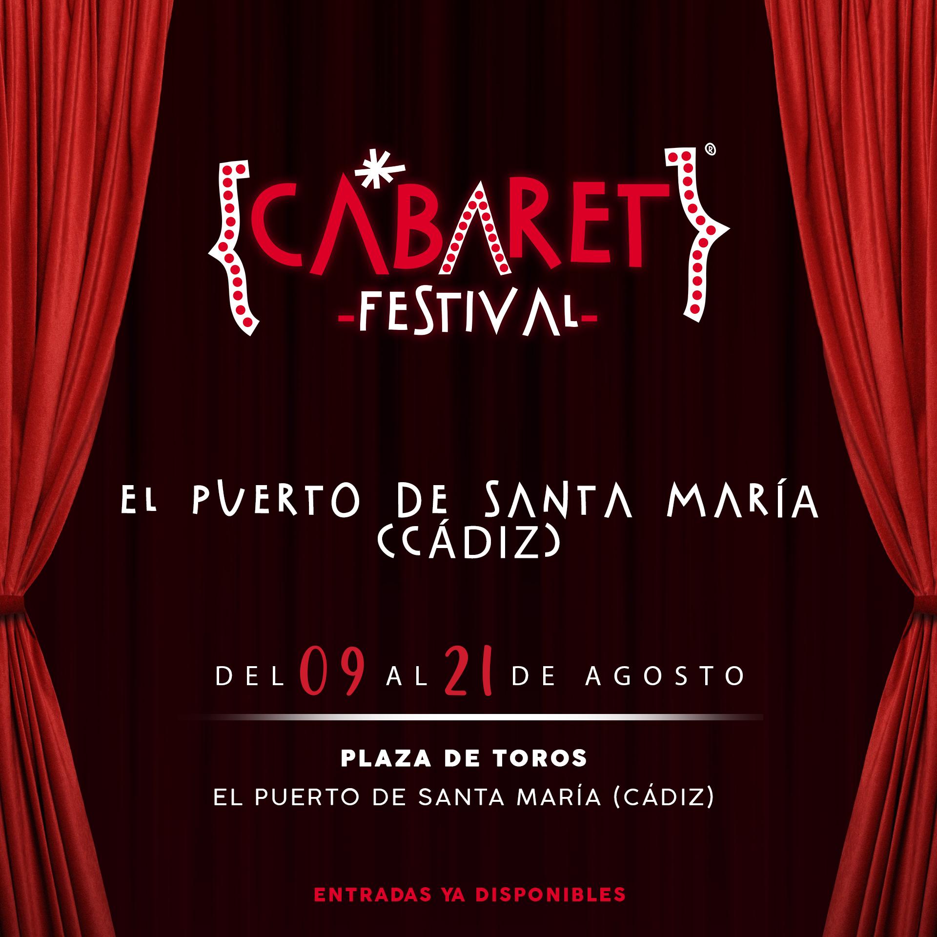 Ya están disponibles las entradas para disfrutar de los conciertos y espectáculos de los artistas confirmados en Cabaret Festival en El Puerto De Santa María (Cádiz), que tendrá lugar del 09 al 21 de agosto en la Plaza de Toros de La Ciudad.